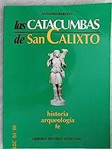Las Catacumbas de s. Calixto. Historia, arqueología, fe