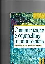 Comunicazione e counselling in odontoiatria. Come parlare al proprio paziente
