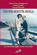 Gianna Beretta Molla. La vita di famiglia come vocazione