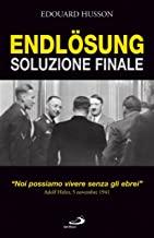 Endlösung. Soluzione finale.Noi possiamo vivere senza gli ebrei. Adolf Hitler, 5 novembre 1941