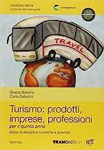 Turismo: prodotti imprese professioni. Per le Scuole superiori. Con espansione online (Vol. 3)