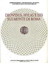 Dionysus, Hylas Isis sui monti di Roma