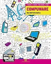 Compuware. Basi dell'informatica. Per gli Ist. Tecnici e professionali. Con espansione online