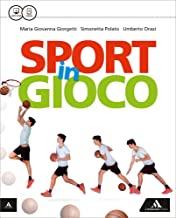 Sport in gioco. Vol. unico. Con e-book. Con espansione online. Per la Scuola media