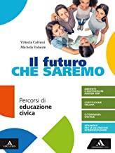 Il futuro che saremo. Per la Scuola media. Con e-book. Con espansione online