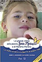 La grande storia della piccola Sara Mariucci e di Mamma Morena. La scelta di Sara e la libertà di essere felici