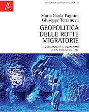 Geopolitica delle rotte migratorie. Tra criminalità e umanesimo in un mondo digitale