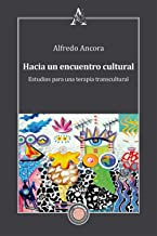 Hacia un encuentro cultural. Estudios para una terapia transcultural