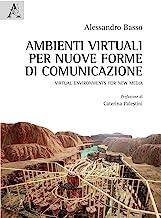Ambienti virtuali per nuove forme di comunicazione. Virtual environments for new media
