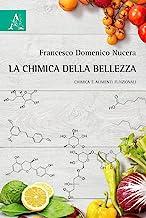 La chimica della bellezza. Chimica e alimenti funzionali