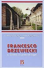 Francesco Drzewiecki. n. 22666: un prete nel lager