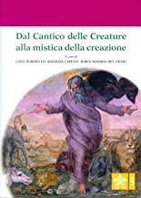 Dal Cantico delle Creature alla mistica della creazione. Atti del 4° Convegno internazionale di mistica cristiana (Assisi, 29-30 settembre 2017)