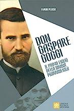 Don Gaspare Goggi. Il primo figlio della Divina Provvidenza