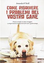 Come risolvere i problemi del vostro cane