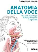 Anatomia della voce. Una guida illustrata per cantanti, vocal coach e logopedisti