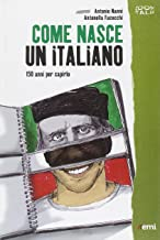 Come nasce un italiano. 150 anni per capirlo