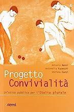 Progetto convivialità. Un'etica pubblica per l'Italia plurale