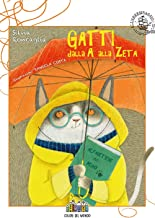 Gatti dalla A alla Zeta. Ediz. a colori