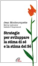 Strategie per sviluppare la stima di sé e la stima del Sé