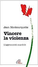 Vincere la violenza. L'aggressività maschile