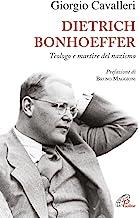 Dietrich Bonhoeffer. Teologo e martire del nazismo