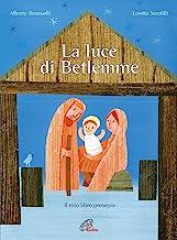 La luce di Betlemme. Il mio libro presepio. Ediz. illustrata