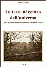 La terra al centro dell'universo. Storia genealogica della famiglia Cherubini dalla Villa di Parrano