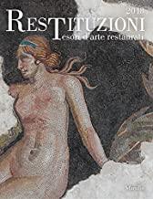 Restituzioni. Tesori d'arte restaurati 2018. Catalogo della mostra (Torino, 28 marzo-16 dicembre 2018). Ediz. a colori