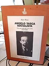 Angelo Tasca socialista. Con una scelta dei suoi scritti (1912-1920)