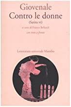 Contro le donne (Satira VI). Con testo latino a fronte