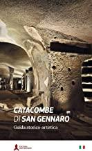 Le catacombe di San Gennaro. Guida storico-artistica: cm 13x22