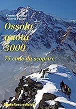 Ossola quota 3000. 75 cime da scoprire