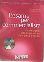 L'esame per commercialista. Guida pratica alla preparazione delle prove d'esame. Con CD-ROM