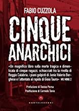 Cinque anarchici: Una storia negata