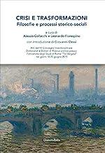 Crisi e trasformazioni. Filosofie e processi storico-sociali