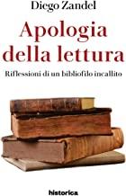 Apologia della lettura. Riflessioni di un bibliofilo incallito