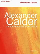 Alexander Calder. La scoperta della felicità.