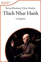 Thich Nhat Hahn. La biografia. Nuova ediz.