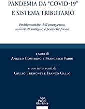 Pandemia da «Covid-19» e sistema tributario. Problematiche dell'emergenza, misure di sostegno e politiche fiscali