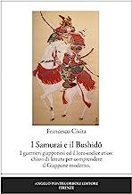 I samurai e il Bushido. I guerrieri giapponesi ed il loro codice etico: chiavi di lettura per comprendere il Giappone moderno