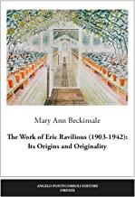The work of Eric Ravilious (1903-1942): its origins and originality. Ediz. illustrata