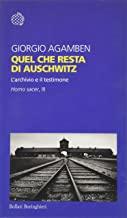 Quel che resta di Auschwitz. L'archivio e il testimone. Homo sacer
