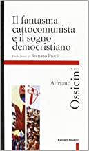 Il fantasma cattocomunista e il sogno democristiano