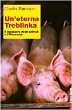Un'eterna Treblinka. Il massacro degli animali e l'Olocausto