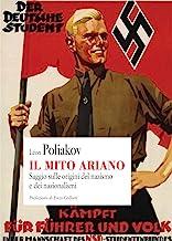 Il mito ariano. Saggio sulle origini del nazismo e dei nazionalismi