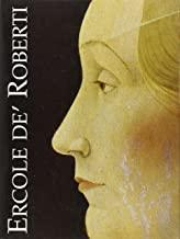 Ercole De Roberti. Catalogo storico