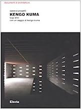 Kengo Kuma. Opere e progetti. Ediz. illustrata
