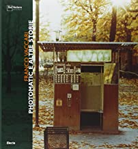 Franco Vaccari. Photomatic e altre storie. Catalogo della mostra (Milano, 30 marzo-7 maggio 2006). Ediz. illustrata