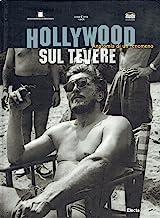 Hollywood sul Tevere. Anatomia di un fenomeno