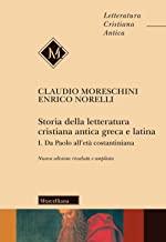 Storia della letteratura cristiana antica greca e latina. Ediz. ampliata. Da Paolo all'Età costantiniana (Vol. 1)